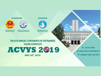THE 6th ANNUAL CONFERENCE OF VIETNAMESE YOUNG SCIENTISTS – ACVYS 2019
